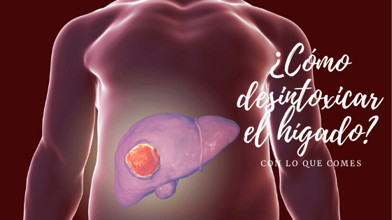 como desintoxicar el hígado