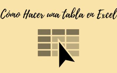 Cómo Hacer una Tabla en Excel: Tutorial Paso por Paso