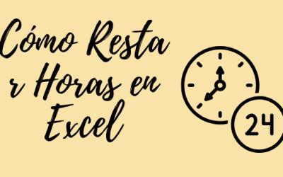 Cómo Restar Horas en Excel: Guía Súper Detallada