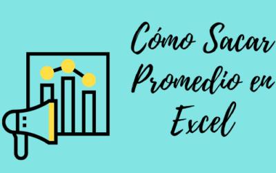 Cómo Sacar Promedio en Excel