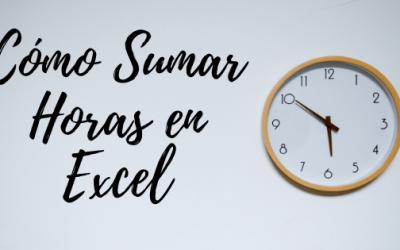 Cómo Sumar Horas en Excel