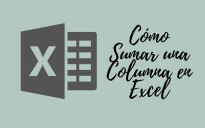 Cómo Sumar Una Columna en Excel